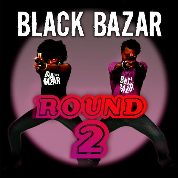 Black Bazar Round 2