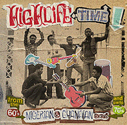 Highlife time - Nigerian and Ghanaian sounds from the 60's [...]