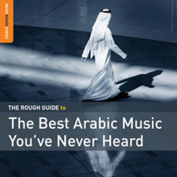The Rough Guide To The Best Arabic [...]