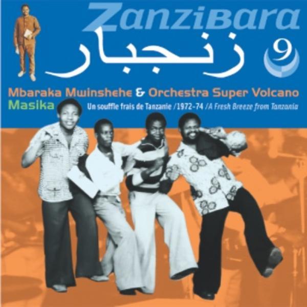 Zanzibara 9 : Mbaraka Mwinsheshe & Orchestra Super Volcano [...]