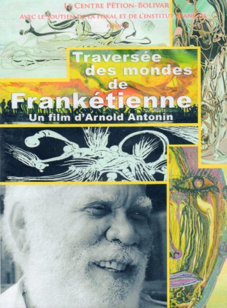 Traversée des mondes de Franketienne d'Arnold Antonin