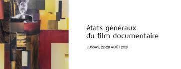 Etats généraux du film documentaire de Lussas 2021