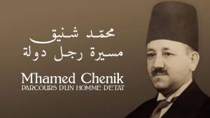 M'Hamed Chenik, parcours d'un homme d'État