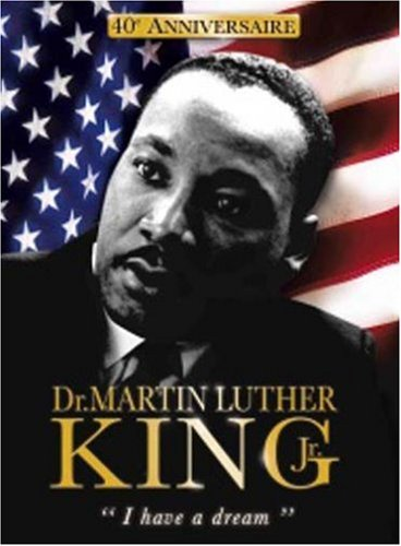 Dr. Martin Luther King : I have a dream (40e anniversaire)