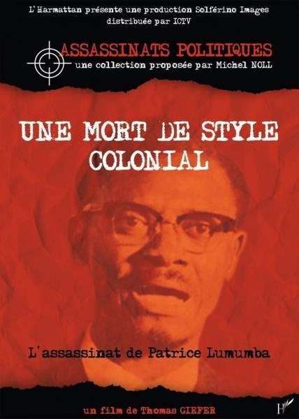 Une mort de style coloniale - Patrice Lumumba, une [...]