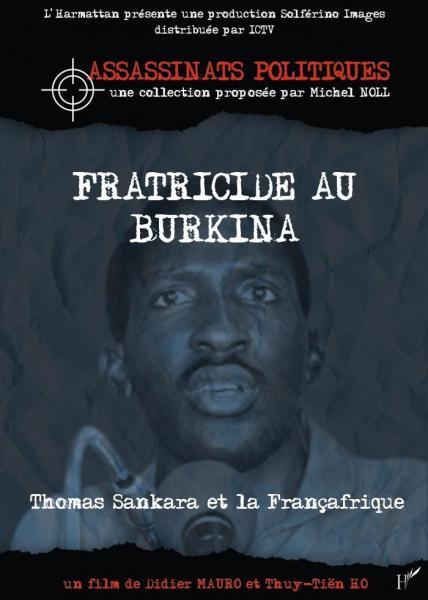 Fratricide au Burkina, Thomas Sankara et la Françafrique [...]
