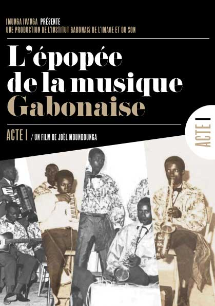 Epopée de la musique gabonaise (L') - Acte 1/3