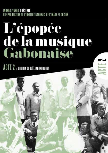 Epopée de la musique gabonaise (L') - Acte 2/3