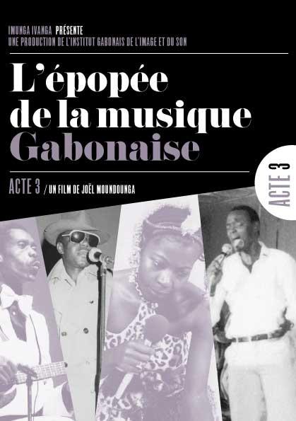Epopée de la musique gabonaise (L') - Acte 3/3