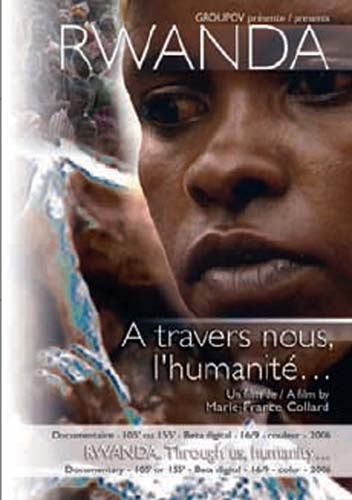 Rwanda, à travers nous l'humanite