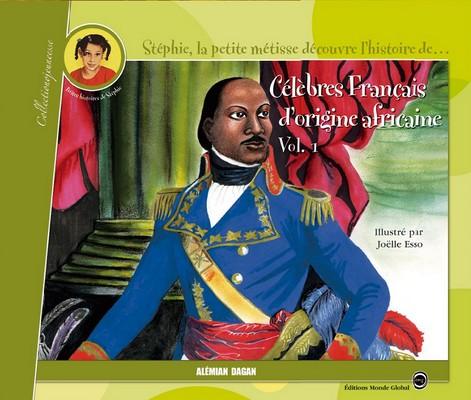 Célèbres français d'origine africaine, Dagan éd. - 2010.