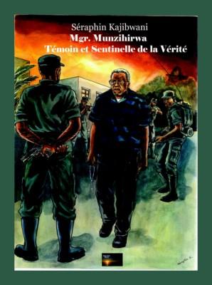Mgr. Munzihirwa, témoin et sentinelle de la vérité, première de couverture.