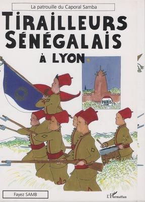 Tirailleurs sénégalais à Lyon de Fayez Samb