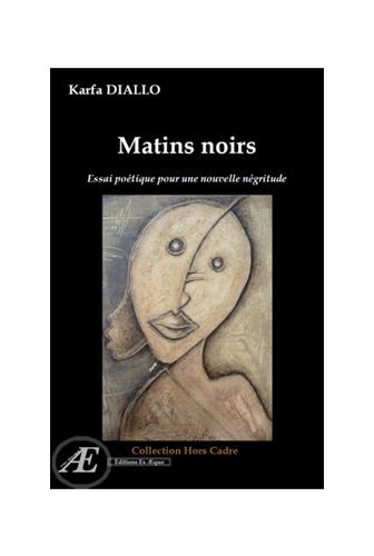 Matins noirs - Essai poétique pour une nouvelle négritude