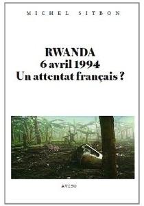Rwanda, 6 avril 1994. Un attentat [...]
