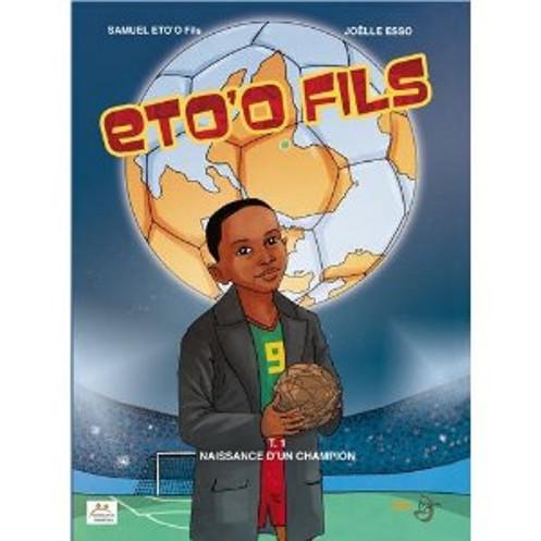 Samuel ETO'O Fils - Tome 1 : Naissance d'un champion