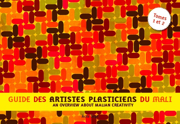 An overview about Malian creativity/ Tomes 1 et 2/ Acte [...]