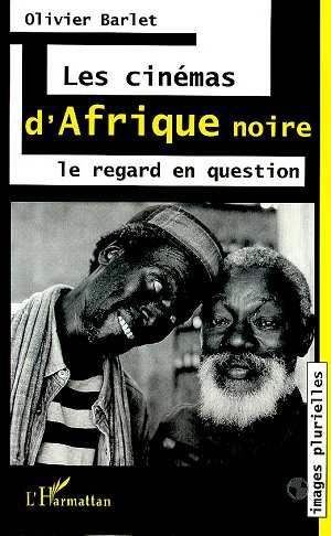 Cinémas d'Afrique noire. Le regard en question. (Les)