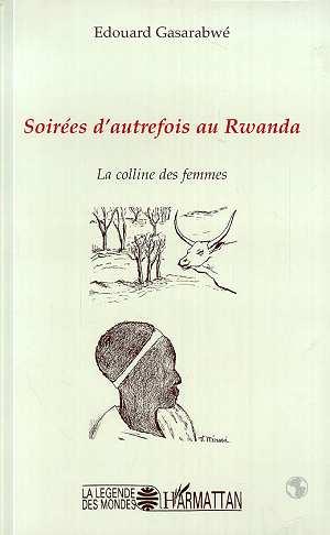 Soirées d'Autrefois au Rwanda, la colline des Femmes