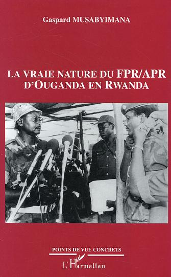 Vraie nature du FPR APR d'Ouganda en Rwanda