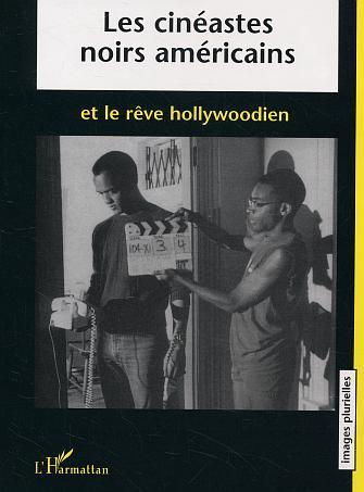 Cinéastes noirs américains et le rêve hollywoodien [...]