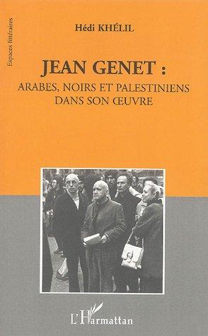 Jean Genet: Arabes, Noirs et Palestiniens