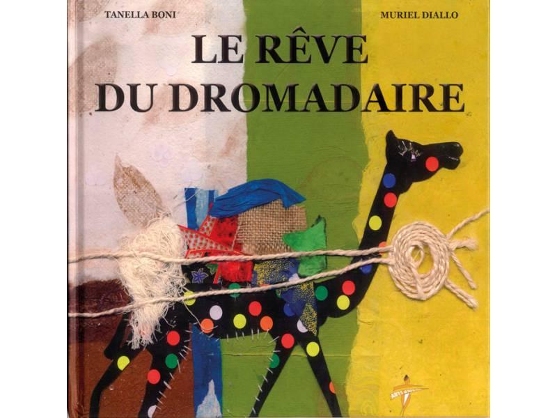 Rêve du dromadaire (Le)