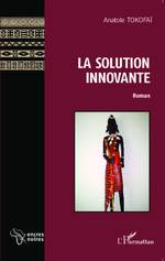 La Solution innovante