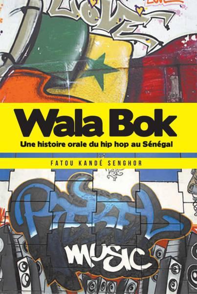 Wala Bok : Une histoire orale du hip hop au Sénégal