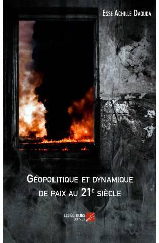 GÉOPOLITIQUE ET DYNAMIQUE DE PAIX [...]