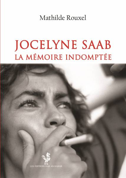 Jocelyne Saab, la mémoire [...]