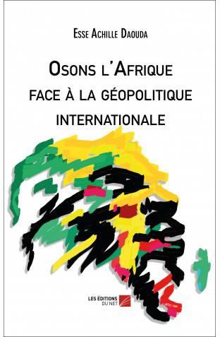 osons l'afrique face à la [...]