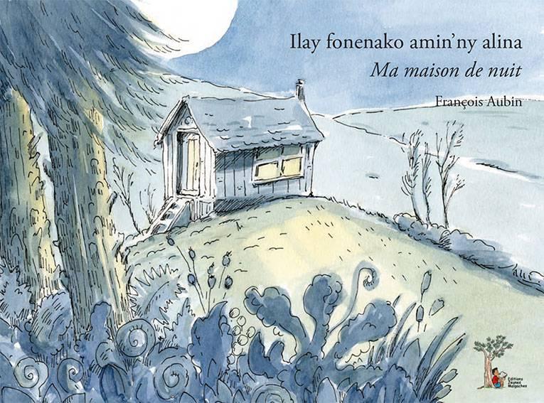 Ma maison de nuit / Ilay fonenako [...]