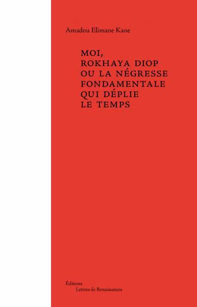 Moi, Rokhaya Diop ou la négresse fondamentale qui déplie [...]