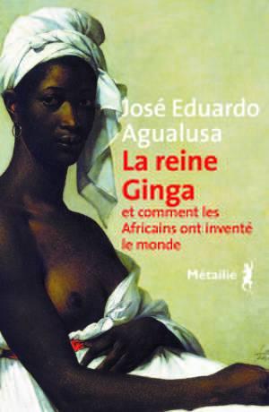 La reine ginga et comment les africains ont inventé le [...]