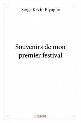 SOUVENIRS DE MON PREMIER FESTIVAL