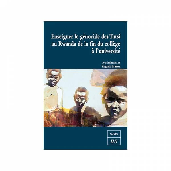 Enseigner le génocide des Tutsi [...]