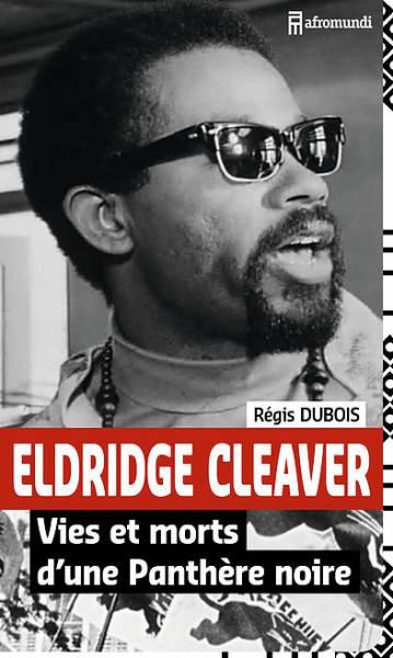 Eldridge Cleaver - Vies et morts d'une Panthère noire