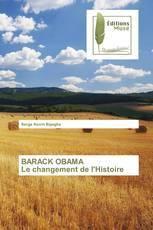 Barack Obama Le changement de l'Histoire