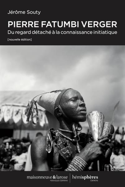 Pierre Fatumbi Verger, du regard détaché à la [...]