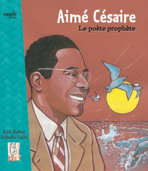 Aimé Césaire le poète prophète