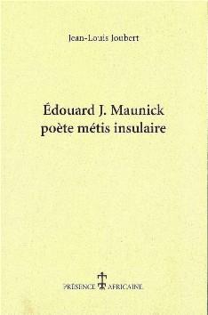 Edourad J. Maunick - poète métis insulaire