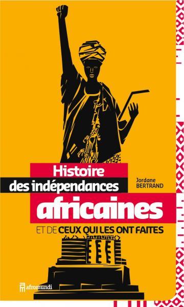 Histoire des indépendances africaines et de ceux qui les [...]
