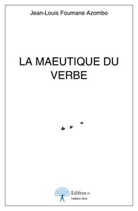 Maeutique du verbe (La)