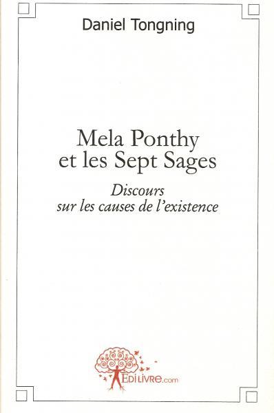 Mela Ponthy et les Sept sages: Discours sur les causes de [...]