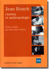 Jean Rouch. Cinéma et anthropologie