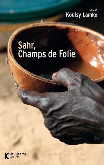 Sahr, Champs de Folie