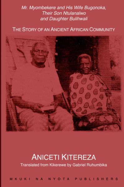 Mr. Myombekere and his Wife Bugonoka, Their Son Ntulanalwo [...]