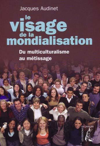 Visage de la mondialisation : Du multiculturalisme au [...]