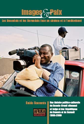 Images & Paix : Les Rwandais et les Burundais face au [...]